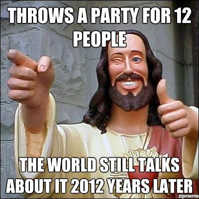 throws a party for 12 people jesus meme?w=616 decent christian memes open mic phatmass